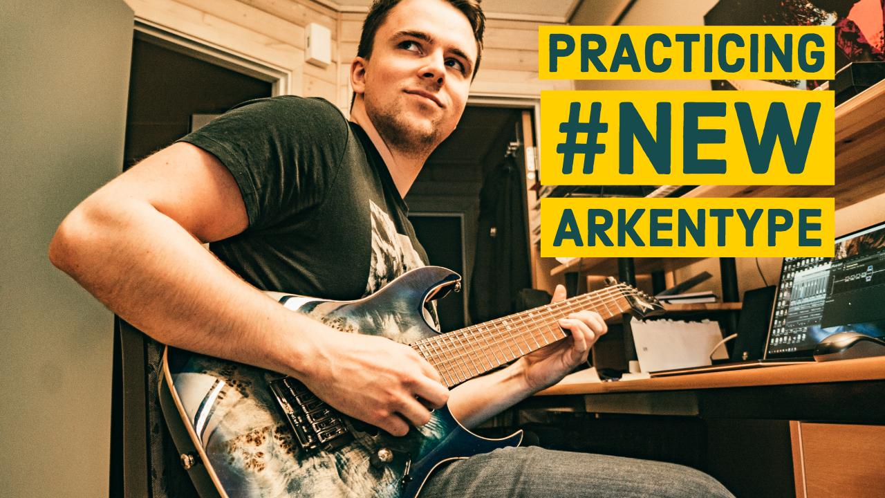 Arkentype Studio Update – Practicing #NewArkentype Guitar